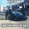 Buys Lambo Can't Afford Gas Meme_1