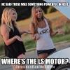 Mustang LS1 Motor Meme Kaitlyn Macdonald Taylor Ethridge_1