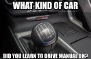 What kind of car did you learn to drive stick on meme_1